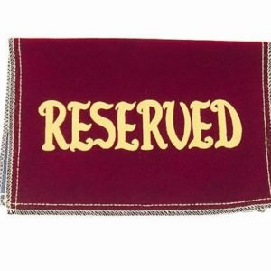 "Velvet ""Reserved"" Seat Sign Maroon"