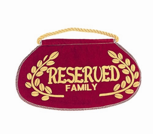 """Deluxe """"Reserved Family"""" Seat Sign"""